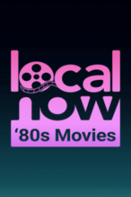 Local Now Movies of the 80s