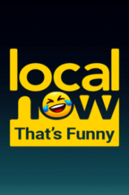 Local Now That's Funny